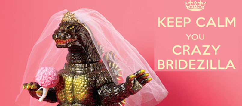 How do I know if I'm becoming a Bridezilla?